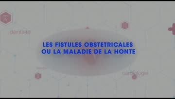 36- LES FISTULES OBSTETRICALES FILM DOCUMENTAIRE 0
